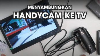 Cara Menyambungkan Kamera ke TV Monitor Proyektor