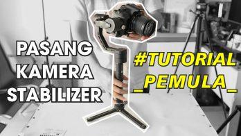 Cara Menstabilkan Stabilizer Kamera