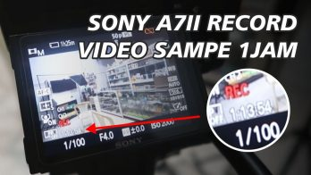 Durasi Record Kamera Mirrorless Sony A7II Sampai Battery Habis